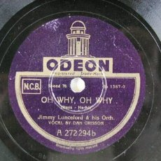 Discos de pizarra: JIMMIE LUNCEFORD & HIS ORCHESTRA (OH WHY, OH WHY - I LOVE YOU) VOCAL: BY DAN GRISSON ODEON. Lote 221832460