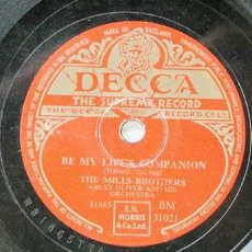 Discos de pizarra: THE MILLS BROTHERS WITH SY OLIVER AND HIS ORCHESTRA ( BE MY LIFE'S COMPANION - LOVE LIES ). Lote 6368626