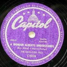 Discos de pizarra: KING COLE TRIO (A WOMAN ALWAYS UNDERSTANDS - LILLETTE) VOCAL BY KING COLE CAPITOL C 15224. Lote 614896