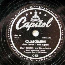 Discos de pizarra: STAN KENTON AND HIS ORCHESTRA A- COLLABORATION B- MACHITO CAPITOL C 408 . Lote 760016