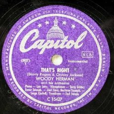 Discos de pizarra: WOODY HEMAN AND HIS ORCHESTRA A- THAT'S RIGHT B- I GOT IT BAD(VOCALIST:MARY ANN MCCALL) CAPITOL. Lote 43396