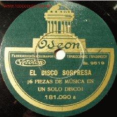 Discos de pizarra: DISCO 78 RPM DISCO SORPRESA ODEON. Lote 4049849