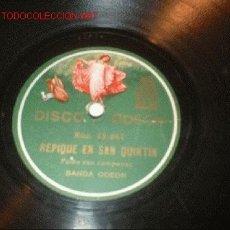 Discos de pizarra: DISCO GRAMÓFONO-REPLIQUE DE SAN QUINTIN- CASA DISCO ODEON,. Lote 1126402