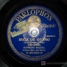 Discos de pizarra: ALFREDO MAIZAL : ROSA DE OTOÑO (VALS CRIOLLO); ¡PAPÁ, BUSCAME UNA NOVIA…! (TANGO HUMORISTICO). Lote 19535816