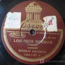 Discos de pizarra: LOS OJOS NEGROS ; LA PALOMA (CANCIONES). ROGELIO BALDRICH. ODEON. Lote 22008580