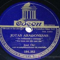 Discos de pizarra: DISCO 78 RPM - ODEON - JOSE OTO - JOTAS ARAGONESAS - PIZARRA. Lote 6006509