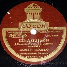 Discos de pizarra: DISCO 78 RPM MARCOS REDONDO RARO DISCO - EL AGUILÓN. Lote 4526543