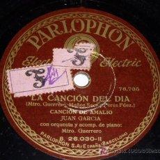 Discos de pizarra: DISCO 78 RPM JUAN GARCÍA ZARZUELA PARLOPHON LA CANCIÓN DEL DÍA. Lote 4125864