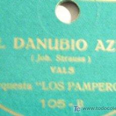 Discos de pizarra: EL DANUBIO AZUL, VALS POR ORQUESTA LOS PAMPEROS + SOLDADITO PLOMO, REBAJADO!!!!!!!!!!. Lote 9837441