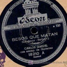 Discos de pizarra: DISCO DE GRAMOFONO DE CARLOS GARDEL, BESOS QUE MATAN. Lote 27268157