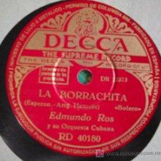 Discos de pizarra: EDMUNDO ROS : LA GOLONDRINA (BOLERO) ; LA BORRACHITA (BOLERO) Y SU ORQUESTA CUBANA. Lote 22399727
