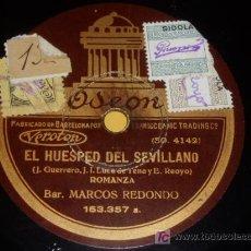 Discos de pizarra: DISCO 78 RPM - BARÍTONO MARCOS REDONDO - EL HUÉSPED DEL SEVILLANO - DISCO DE PIZARRA. Lote 7829879