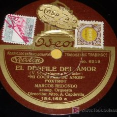 Discos de pizarra: DISCO 78 RPM - BARÍTONO MARCOS REDONDO - EL DESFILE DEL AMOR - DISCO DE PIZARRA. Lote 7831286