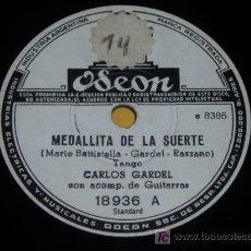 Discos de pizarra: DISCO 78 RPM - CARLOS GARDEL - TANGO - ODEON - MEDALLITA DE LA SUERTE - MIRALA COMO SE VA - PIZARRA. Lote 7840500