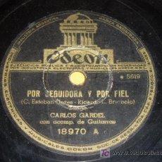 Discos de pizarra: DISCO 78 RPM - CARLOS GARDEL - TANGO - ODEON - POR SEGUIDORA Y POR FIEL - PIZARRA. Lote 7840948