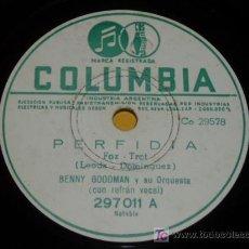 Discos de pizarra: DISCO 78 RPM - BENNY GOODMAN Y SU ORQUESTA - JAZZ - COLUMBIA - PERFIDIA / INTERMEZZO - PIZARRA. Lote 7841687