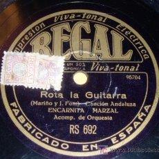 Discos de pizarra: DISCO 78 RPM - ENCARNITA MARZAL - ORQUESTA - REGAL - CANCIÓN ANDALUZA - ROTA LA GUITARRA - PIZARRA. Lote 7885305