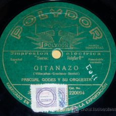 Discos de pizarra: DISCO 78 RPM - POLYDOR - PASCUAL GODES - ORQUESTA - GITANAZO - APRIETA MARIQUITA - PIZARRA. Lote 7885907