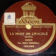 Discos de pizarra: DISCO 78 RPM - TENOR EMILIO VENDRELL - ODEON - LA MORT DE L´ESCOLA / MARIAGNETA - DISCO DE PIZARRA. Lote 7886005