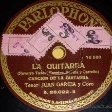 Discos de pizarra: DISCO 78 RPM - TENOR JUAN GARCÍA - PARLOPHON - LA GUITARRA - DISCO DE PIZARRA. Lote 8459087