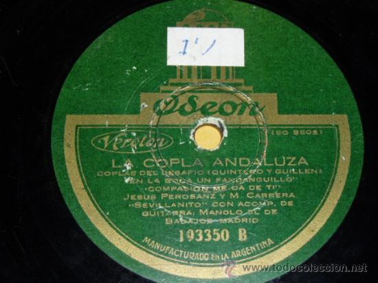 DISCO 78 RPM - EL SEVILLANITO Y JESÚS PEROSANZ - ODEON - LA COPLA ANDALUZA - PIZARRA (Música - Discos - Pizarra - Flamenco, Canción española y Cuplé)