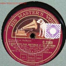 Discos de pizarra: PAUL WHITEMAN (A NIGHT WITH PAIL WHITEMAN AT THE BILTMORE) HMV. Lote 1594833