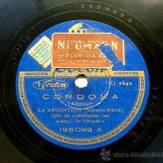 Discos de pizarra: LA ARGENTINA ARG ODEON 196089 78RPM CORDOBA/LA CORRIDA. Lote 9890281