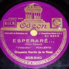 Discos de pizarra: DISCO 78 RPM - ODEON - ORQUESTA MARTÍN DE LA ROSA - ESPERARE - NO LO NIEGUES - PIZARRA. Lote 9983760
