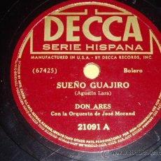 Discos de pizarra: DISCO 78 RPM - DON ARES Y ORQUESTA DE JOSÉ MORAND - DECCA - PIZARRA. Lote 9983857