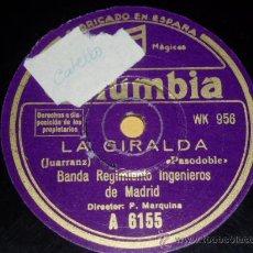 Discos de pizarra: DISCO 78 RPM - BANDA REGIMIENTO INGENIEROS DE MADRID - COLUMBIA - LA GIRALDA - PIZARRA. Lote 9984139