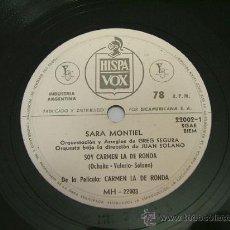 Discos de pizarra: SARA MONTIEL HISPAVOX 22002 78RPM SOY CARMEN DE LA RONDA/ME PIDAS LO QUE ME PIDAS. Lote 20128380