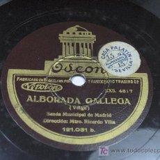 Discos de pizarra: ODEON. ALBORADA GALLEGA / LAS HIJAS DEL ZEBEDEO. BANDA MUNICIPAL DE MADRID. GALICIA. Lote 18145590