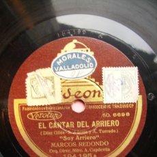 Discos de pizarra: EL CANTAR DEL ARRIERO. SOY ARRIERO. OTRA CARA. EL CANTAR DEL ARRIERO ROMANZA DE LORENZO. Lote 26696198