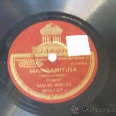 Discos de pizarra: RAQUEL MELLER MARGARITIÑA COUPLET ODEÓN PIZARRA 78 RPM. Lote 18462997