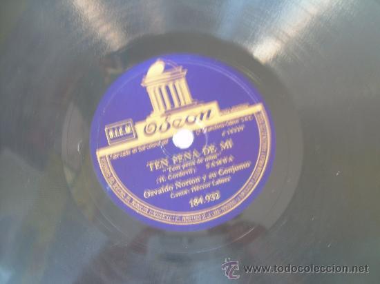 OSVALDO NORTON - TEN PENA DE MI - SAMBA , BAIAO - ODEÓN - PIZARRA 78 RPM (Música - Discos - Pizarra - Solistas Melódicos y Bailables)