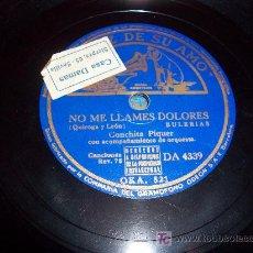 Discos de pizarra: DISCO DE PIZARRA: LA VOZ DE SU AMO. CONCHA PIQUER /NO ME LLAMES DOLORES/ LA CARAMBA. Lote 27133148