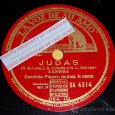 Discos de pizarra: DISCO 78 RPM - CONCHITA PIQUER CON ORQUESTA - JUDAS / COPLAS DE PEDRO ROMERO - PIZARRA. Lote 16671026