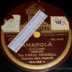 Discos de pizarra: DISCO 78 RPM - TENOR EMILIO VENDRELL - AMAPOLA / CHIQUITA - PIZARRA. Lote 16688618