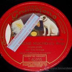 Discos de pizarra: DISCO 78 RPM - GRAMOFONO - TITO SCHIPA - TENOR - MONOFACIAL - QUIÉREME MUCHO - ROIG - PIZARRA. Lote 16688672