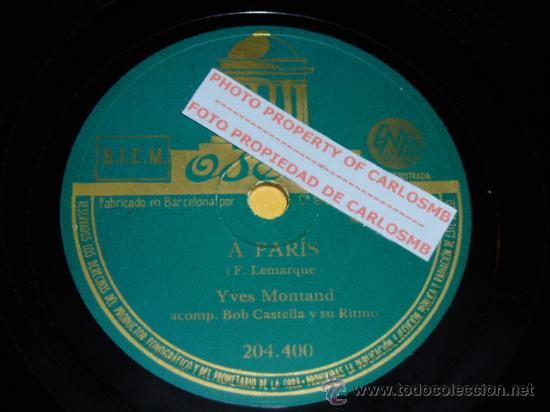 DISCO 78 RPM - ODEON - YVES MONTAND - A PARIS - MOI J´ M´ EN FOUS - PIZARRA (Música - Discos - Pizarra - Solistas Melódicos y Bailables)
