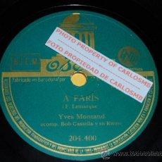Discos de pizarra: DISCO 78 RPM - ODEON - YVES MONTAND - A PARIS - MOI J´ M´ EN FOUS - PIZARRA. Lote 16722273