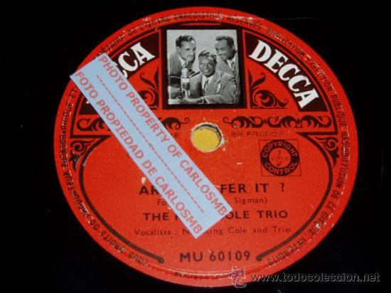 DISCO 78 RPM - THE KING COLE TRIO - NAT KING COLE - DECCA - PIZARRA (Música - Discos - Pizarra - Solistas Melódicos y Bailables)