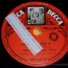 Discos de pizarra: DISCO 78 RPM - THE KING COLE TRIO - NAT KING COLE - DECCA - PIZARRA. Lote 16722704