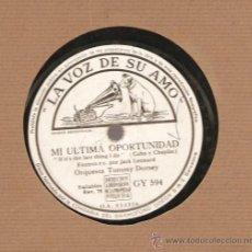 Discos de pizarra: ORQUESTA TOMMY DORSEY : UNA SOLA VEZ + MI ULTIMA OPORTUNIDAD. Lote 17293250