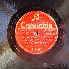 Discos de pizarra: DISCO GRAMOFONO COLUNBIA - EL EXPRESO DE SANTA FE - BING CROSBY - ( CANCION ). Lote 26666347