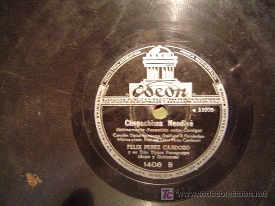 DISCO GRAMOFONO ODEON - CHEPOCHIMA NENDIVE - CANCION TIPICA PARAGUAYA - FELIX PEREZ CARDOZO (Música - Discos - Pizarra - Otros estilos)