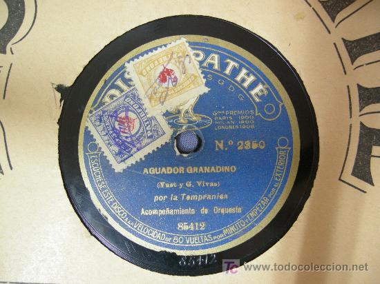 DISCO PIZARRA PATHE EL AGUADOR GRANADINO Y LA NEÑA POR LA TEMPRANICA (Música - Discos - Pizarra - Clásica, Ópera, Zarzuela y Marchas)