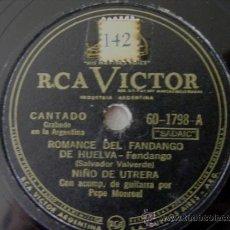 Discos para gramofone: NIÑO DE UTRERA & PEPE MONREAL RCA VICTOR 60-1798 78RPM ROMANCE DEL FANDANGO DE HUELVA. Lote 19390962
