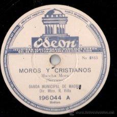 Discos de pizarra: BANDA MUNICIPAL DE MADRID - MOROS Y CRISTIANOS / LOS VOLUNTARIOS - PIZARRA ODEON - 196044. Lote 26671597