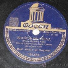 Discos de pizarra: SUEÑOS DE VIENA. VALS Y FOXTROT. RAÚL ABRILY SU ORQUESTA. 184654. Lote 27603390
